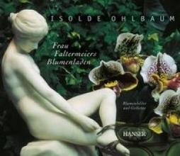 Ohlbaum, Isolde Frau Faltermeiers Blumenladen, Miniausgabe