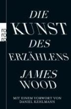 Wood, James,   Klemm, Imma Die Kunst des Erzählens