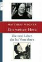 Wegner, Matthias Ein weites Herz