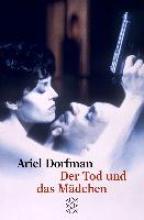 Dorfman, Ariel Der Tod und das Mädchen