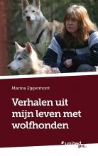 Marina Eggermont , Verhalen uit mijn leven met wolfhonden