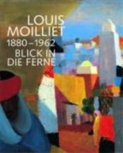 Louis Moilliet 1880-1962. Blick in die Ferne