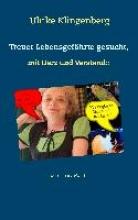 Klingenberg, Ulrike Treuer Lebensgefährte gesucht, mit Herz und Verstand: Mann, oder Hund?