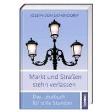 Eichendorff, Joseph von Markt und Straen stehn verlassen