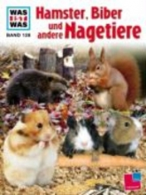 Steghaus-Kovac, Sabine Hamster, Biber und andere Nagetiere