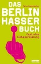 Rademacher, Falko Das Buch für Berlinhasser