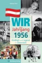 Stein, Barbara Kindheit und Jugend in sterreich: Wir vom Jahrgang 1956