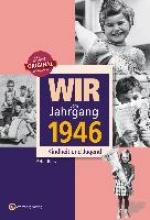 Renz, Peter Wir vom Jahrgang 1946 - Kindheit und Jugend
