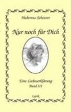 Scheurer, Hubertus Nur noch für Dich, Band III