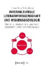 Schickhaus, Tobias Akira Interkulturelle Literaturwissenschaft und Wissenssoziologie