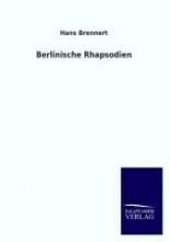 Brennert, Hans Berlinische Rhapsodien