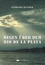 Baumer, Gerhard Regen über dem Rio De La Plata
