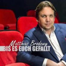 Brodowy, Matthias Bis es euch gefällt
