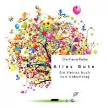 Gußmann, Götz Alles Gute - Ein kleines Buch zum Geburtstag