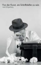 Klingenberg, Axel Von der Kunst ein Schriftsteller zu sein