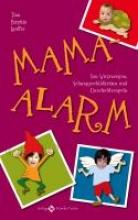 Lauffer, Tina Birgitta Mama-Alarm