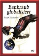 Haisenko, Peter Bankraub globalisiert