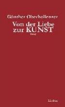 Oberhollenzer, Günther Von der Liebe zur Kunst