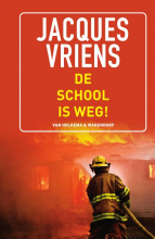 Jacques Vriens , De school is weg!