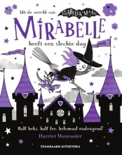 Harriet Muncaster , Mirabelle heeft een slechte dag
