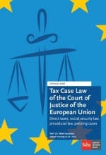 P.  Kavelaars, J.  Korving Tax Case Law of the Court of Justice of the European Union. Edition 2016.