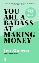 Jen Sincero , You are a badass at making money
