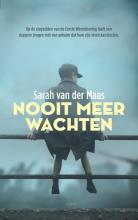 Sarah van der Maas , Nooit meer wachten