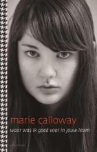 Calloway, Marie waar was ik goed voor in jouw leven