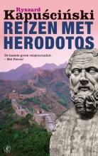 Ryszard  Kapuscinski Reizen met Herodotos