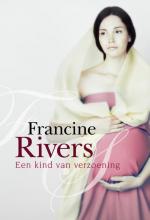 Francine  Rivers Een kind van verzoening