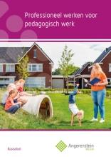 B.  Becker, M. van Beers, J.  Bolt Professioneel werken voor pedagogisch werk Basisdeel
