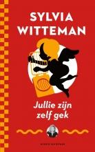 Sylvia Witteman , Jullie zijn zelf gek