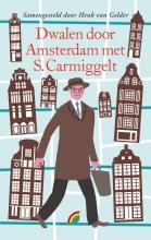 Simon  Carmiggelt Dwalen door Amsterdam met S. Carmiggelt
