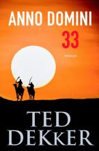 Ted  Dekker Anno Domini 33