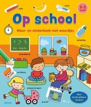 ZNU , Kleur-en stickerboek met woordjes - Op school (3-5 j.)