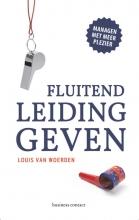 Louis van Woerden , Fluitend leidinggeven