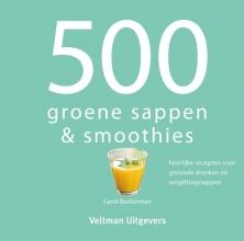 Carol Beckerman , 500 groene sappen & smoothies