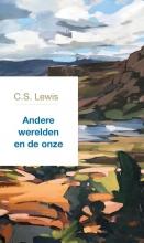 C.S. Lewis , Andere werelden en de onze