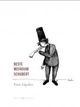 Ewa  Lipska Beste mevrouw Schubert