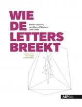 Experimentele literatuur in Vlaanderen: Wie de letters breekt. Poëzie en proza van Marcel Wauters