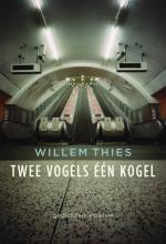 Willem  Thies Twee vogels een kogel