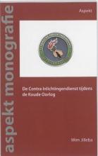 Wim  Jilleba De Contra Inlichtingen Dienst tijdens de Koude Oorlog