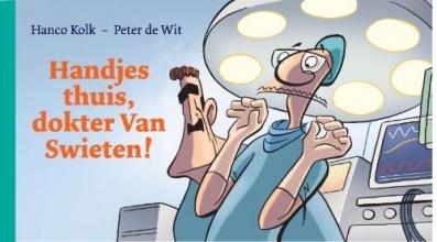 Hanco  Kolk, Peter de Wit Handjes thuis, dokter Van Swieten!