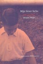 Mirjam  Meijer Mijn broer Ischa