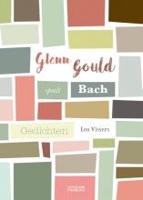 Leo  Vissers Glenn Gould speelt Bach