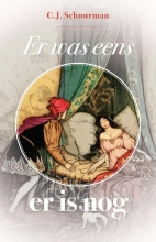 C.J. Schuurman , Er was eens... er is nog 1 Sprookjes van Grimm 2 De zeven reizen van Sinbad de Zeeman