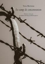 Vera Mertens , Le camp de concentration Histoire vécue par un adolescent belge pendant la guerre