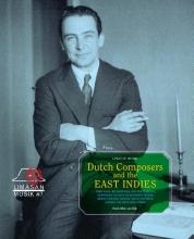 Henk Mak van Dijk , Dutch Composers in the East Indies