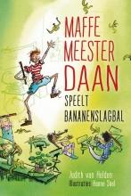Judith van Helden , Maffe meester Daan speelt bananenslagbal