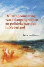 Edwin van Rooyen , De Europeanisering van belangengroepen en politieke partijen in Nederland